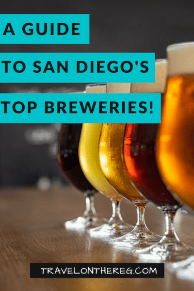 10 Spots That Should Be On Any Best Brewery In San Diego List Travel On The Reg